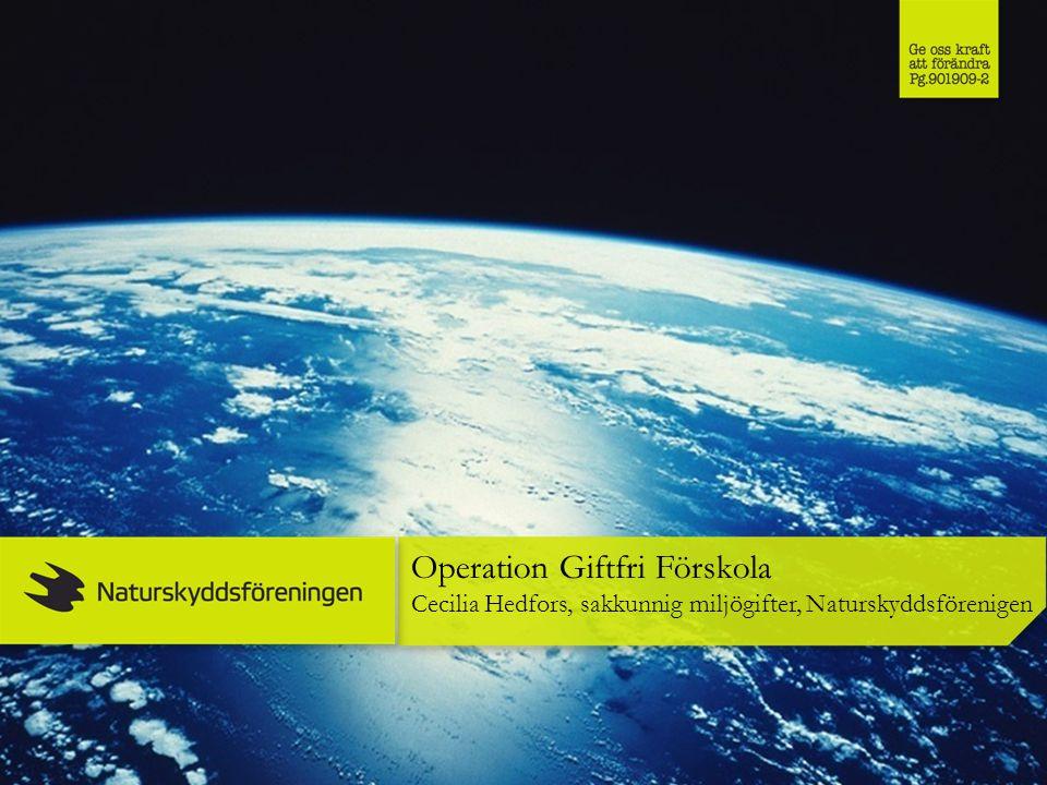 Operation Giftfri Förskola Cecilia Hedfors, sakkunnig miljögifter, Naturskyddsförenigen