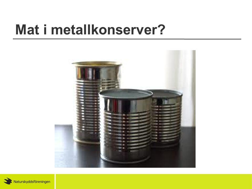 Mat i metallkonserver?