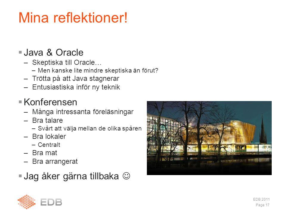  Java & Oracle –Skeptiska till Oracle… –Men kanske lite mindre skeptiska än förut.
