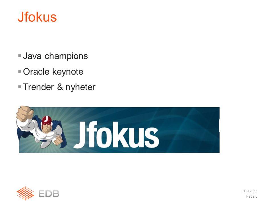  Java champions  Oracle keynote  Trender & nyheter Jfokus Page 5 EDB 2011