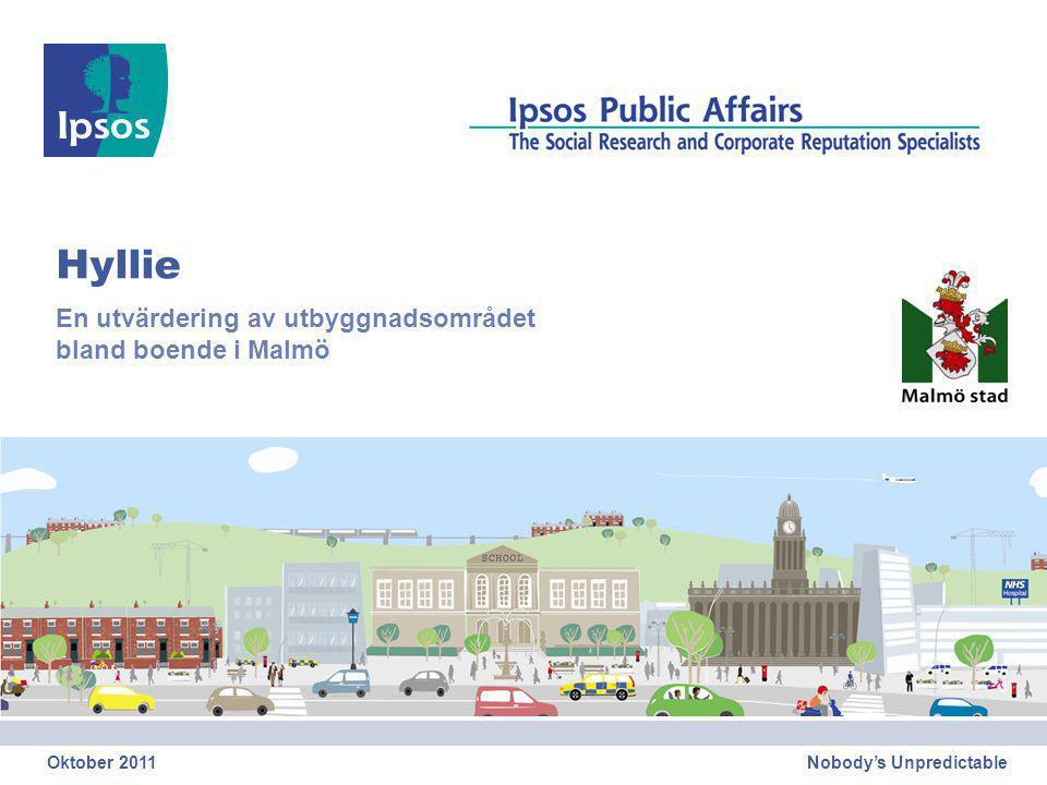 Nobody's Unpredictable Hyllie En utvärdering av utbyggnadsområdet bland boende i Malmö Oktober 2011