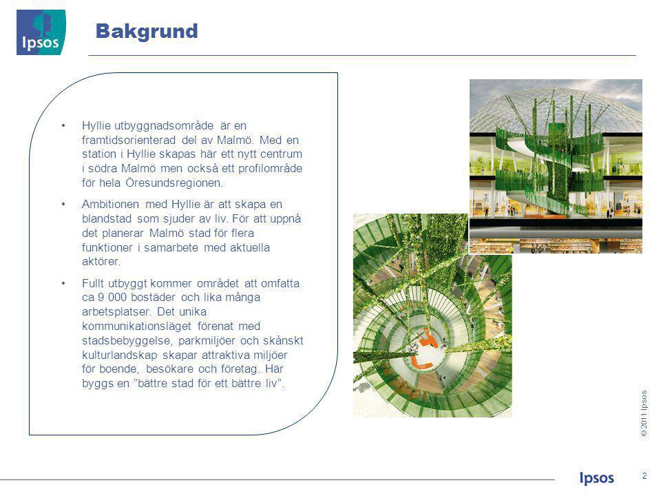 © 2011 Ipsos 3 3 Syfte Aktörerna i utbyggnadsområdet vill göra en nollmätning av det gemensamma varumärkesarbetet som pågått för platsen och marknadsföringen av Hyllie centrum.