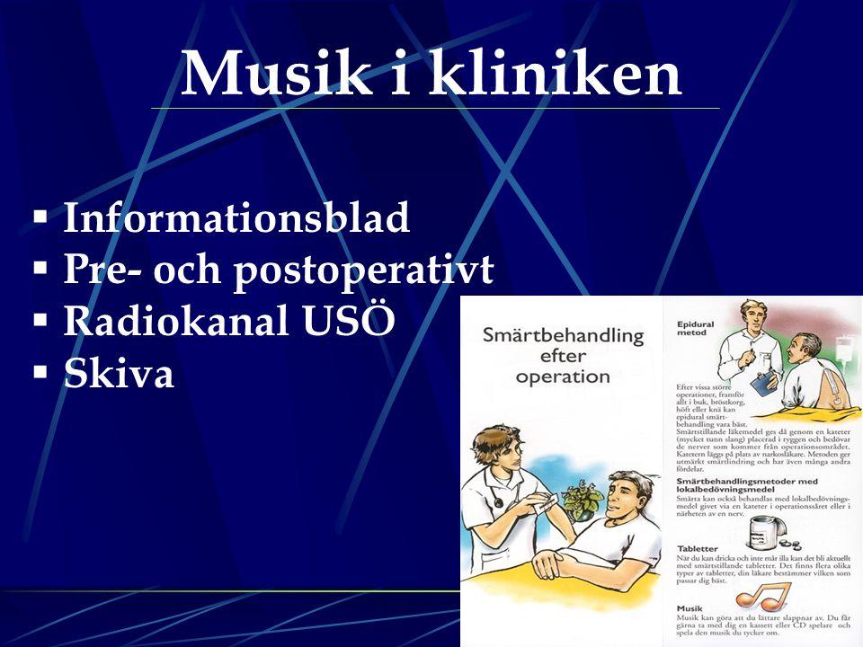Musik i kliniken  Informationsblad  Pre- och postoperativt  Radiokanal USÖ  Skiva