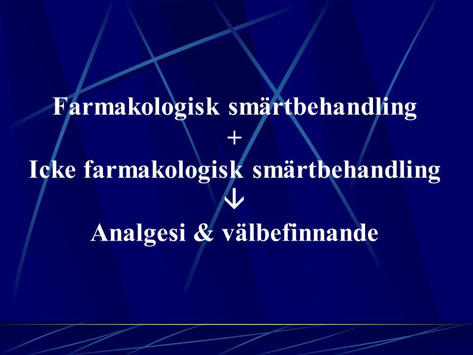 Farmakologisk smärtbehandling + Icke farmakologisk smärtbehandling  Analgesi & välbefinnande