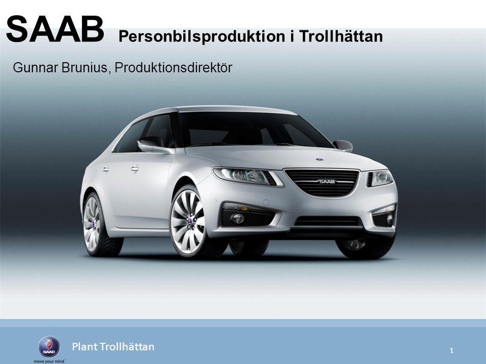 1 Plant Trollhättan SAAB Personbilsproduktion i Trollhättan Gunnar Brunius, Produktionsdirektör
