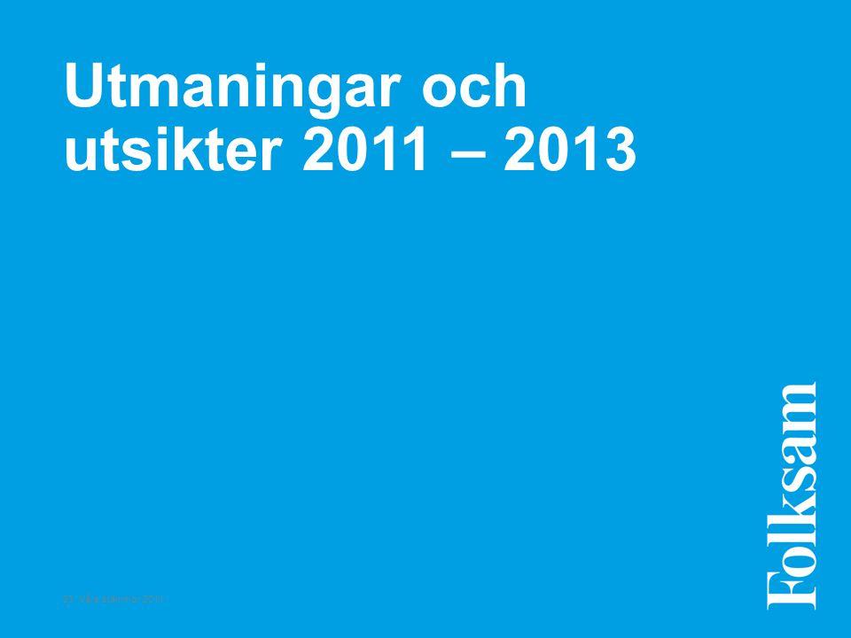 23 Våra stämmor 2011 Utmaningar och utsikter 2011 – 2013