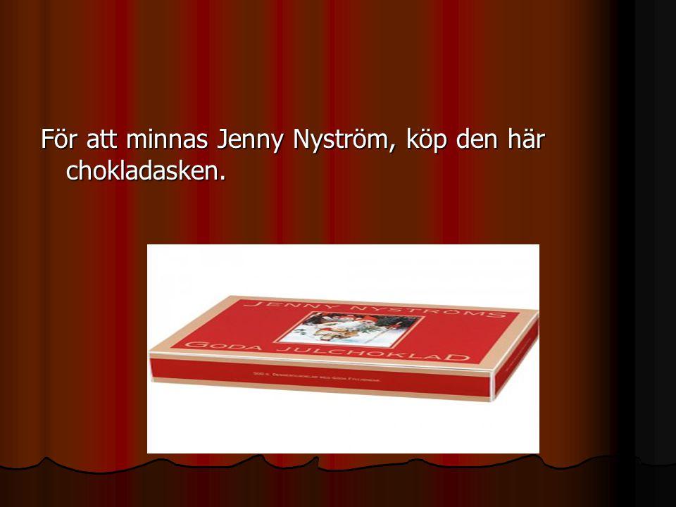 För att minnas Jenny Nyström, köp den här chokladasken.