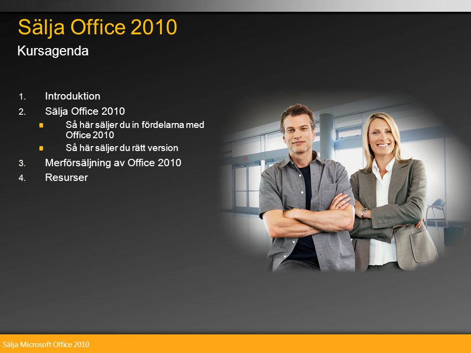Sälja Microsoft Office 2010 1. 1. Introduktion 2.