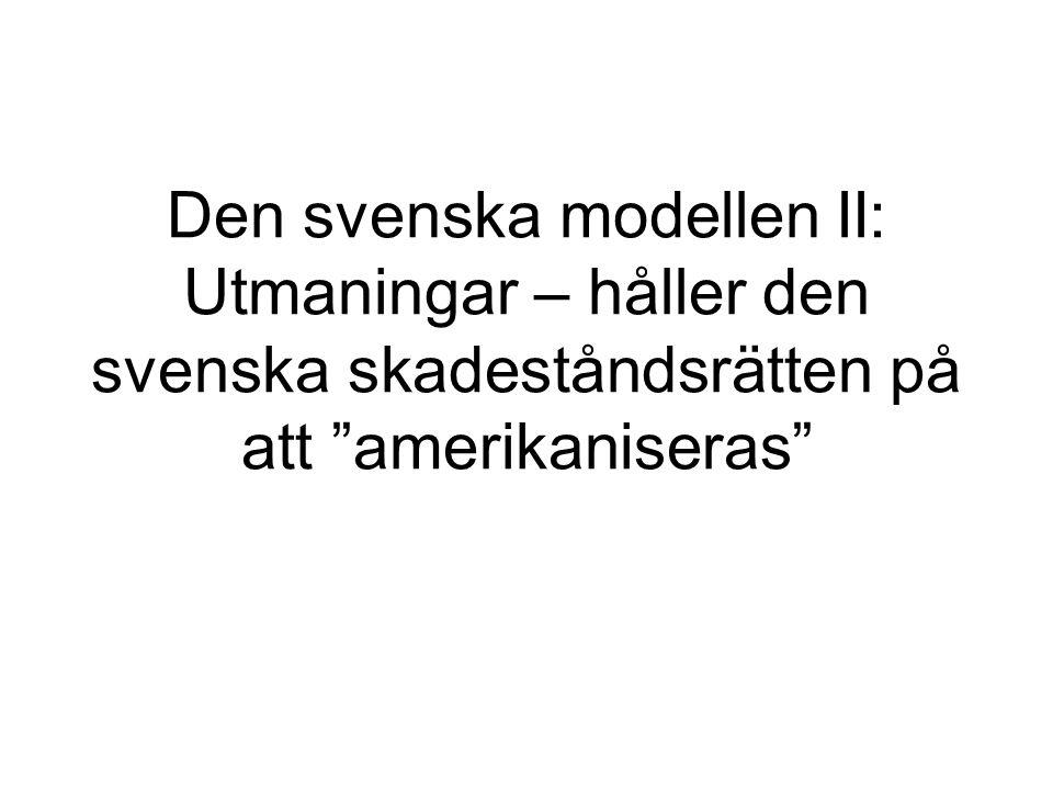 """Den svenska modellen II: Utmaningar – håller den svenska skadeståndsrätten på att """"amerikaniseras"""""""