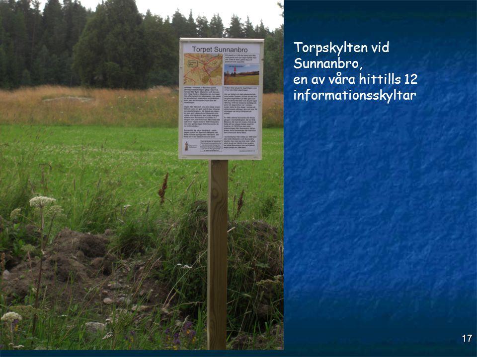 17 Torpskylten vid Sunnanbro, en av våra hittills 12 informationsskyltar