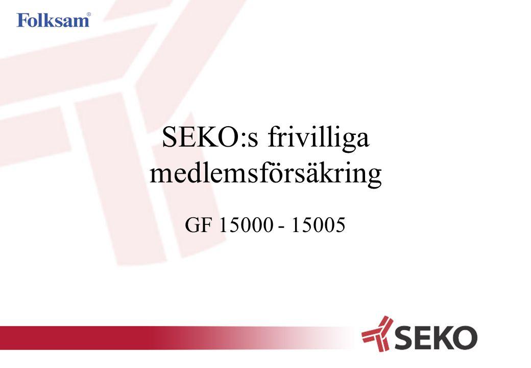 SEKO:s frivilliga medlemsförsäkring GF 15000 - 15005