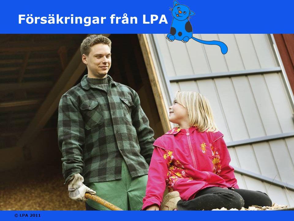 © LPA 2011 Försäkringar från LPA