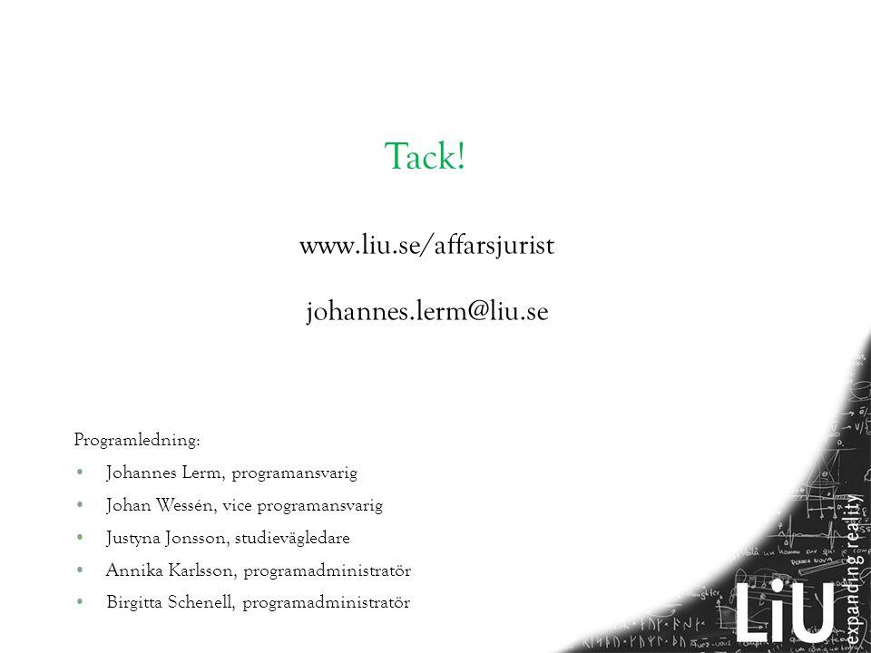 www.liu.se/affarsjurist johannes.lerm@liu.se Tack! Programledning: •Johannes Lerm, programansvarig •Johan Wessén, vice programansvarig •Justyna Jonsso