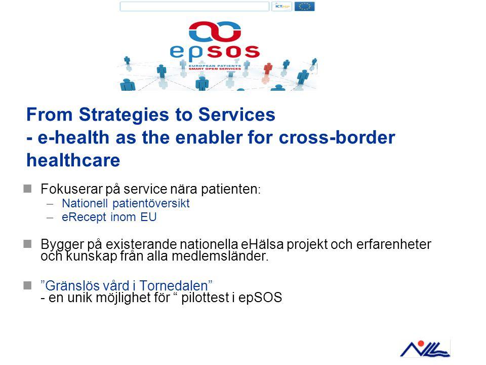  Fokuserar på service nära patienten : –Nationell patientöversikt –eRecept inom EU  Bygger på existerande nationella eHälsa projekt och erfarenheter