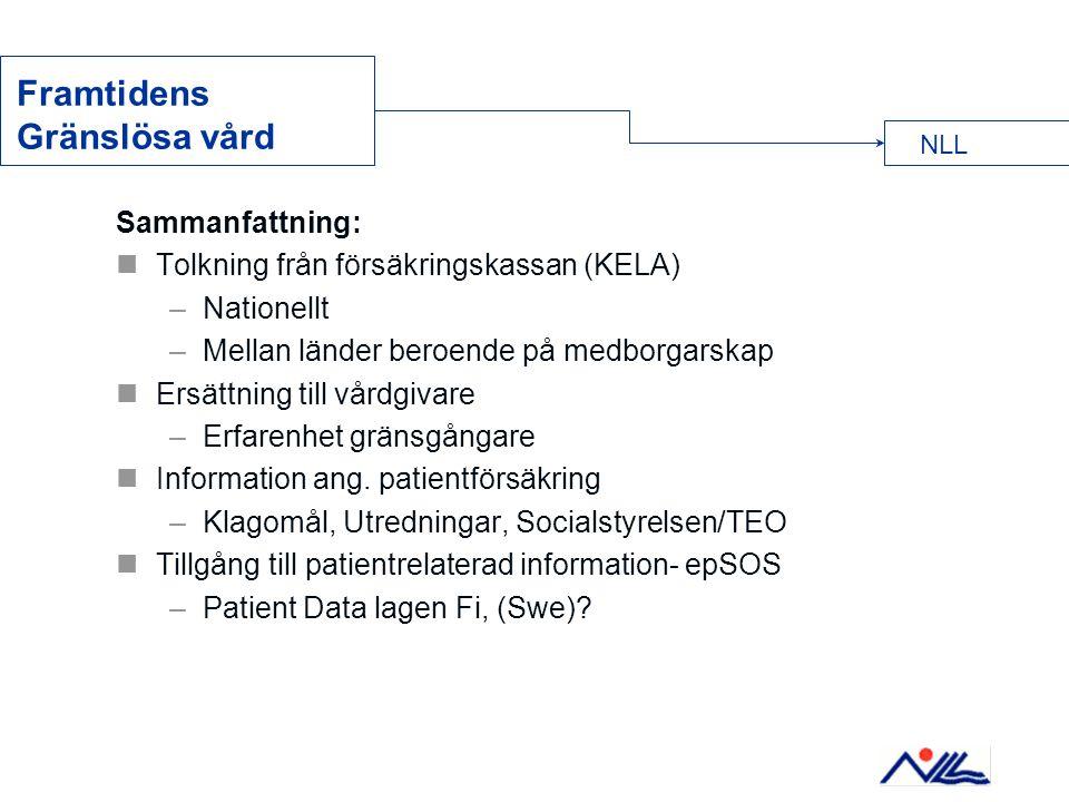 Sammanfattning:  Tolkning från försäkringskassan (KELA) –Nationellt –Mellan länder beroende på medborgarskap  Ersättning till vårdgivare –Erfarenhet