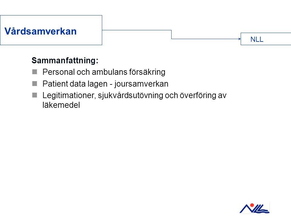 Sammanfattning:  Personal och ambulans försäkring  Patient data lagen - joursamverkan  Legitimationer, sjukvårdsutövning och överföring av läkemede