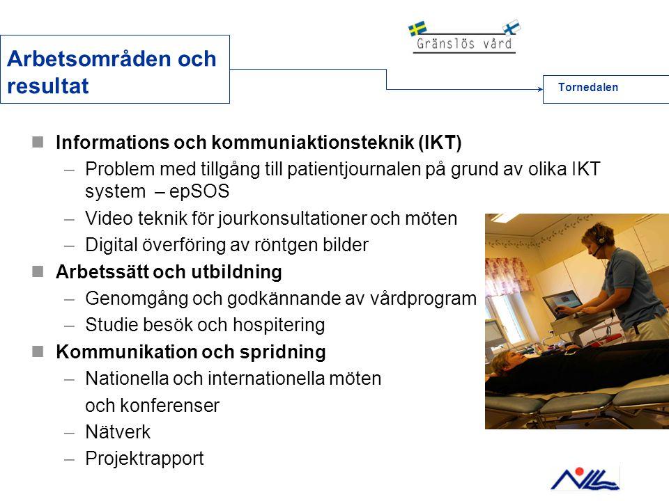 Tornedalen Arbetsområden och resultat  Informations och kommuniaktionsteknik (IKT) –Problem med tillgång till patientjournalen på grund av olika IKT