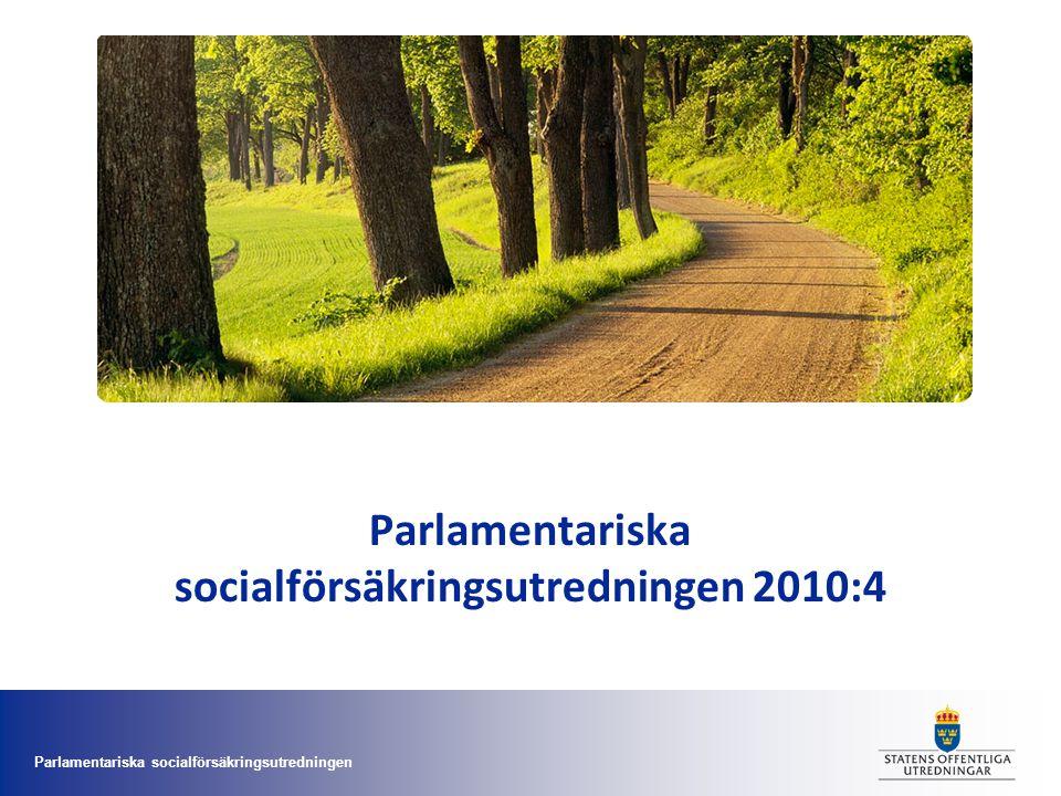 Parlamentariska socialförsäkringsutredningen Parlamentariska socialförsäkringsutredningen 2010:4