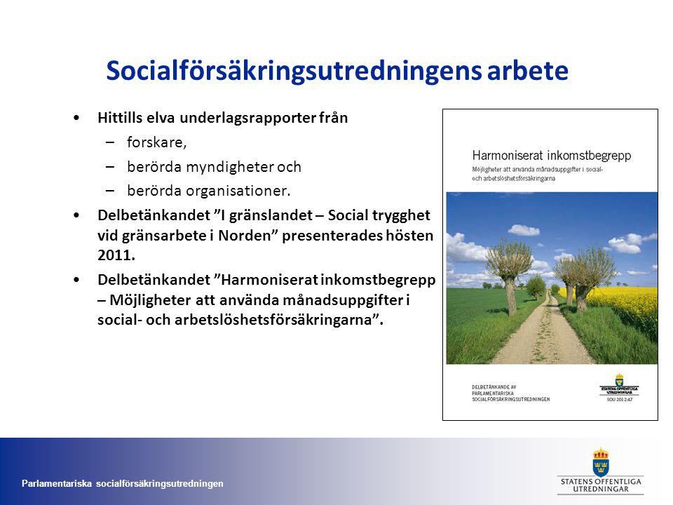 Parlamentariska socialförsäkringsutredningen Socialförsäkringen •Olika modeller för ramtid –Effekter av att välja olika långa ramtider diskuteras och om alla månader ska räknas in i ramtiden.