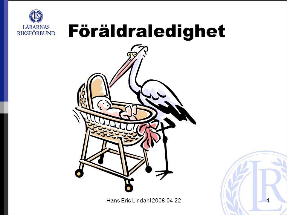 Hans Eric Lindahl 2008-04-221 Föräldraledighet