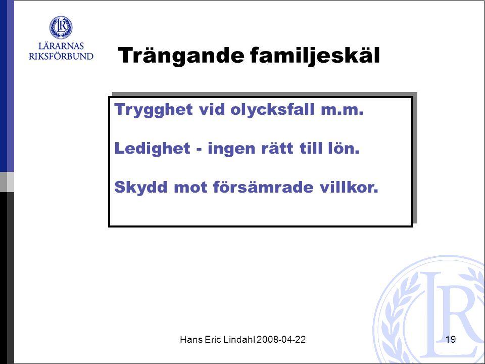 Hans Eric Lindahl 2008-04-2219 Trängande familjeskäl Trygghet vid olycksfall m.m.