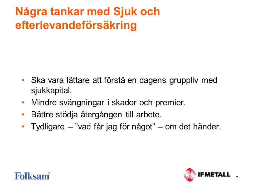 8 Övergångsregler - sjukkapital Generösa övergångsregler.