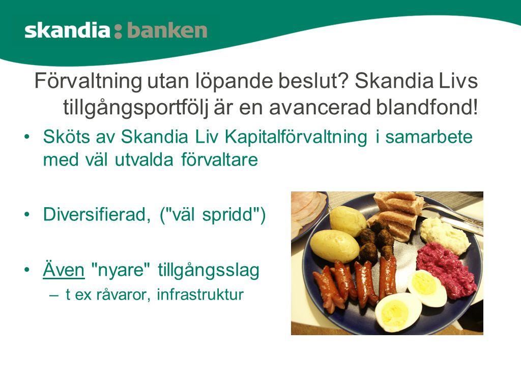 Förvaltning utan löpande beslut. Skandia Livs tillgångsportfölj är en avancerad blandfond.