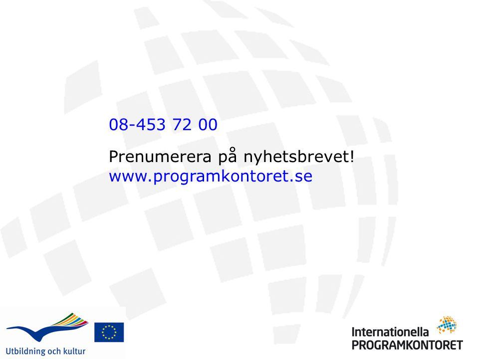 08-453 72 00 Prenumerera på nyhetsbrevet! www.programkontoret.se
