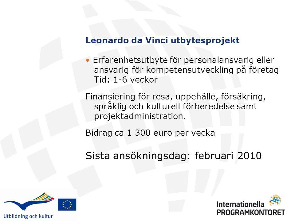 Leonardo da Vinci utbytesprojekt • Erfarenhetsutbyte för personalansvarig eller ansvarig för kompetensutveckling på företag Tid: 1-6 veckor Finansieri
