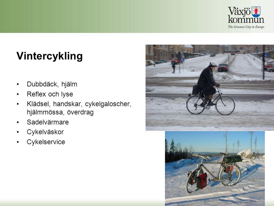 Vintercykling •Dubbdäck, hjälm •Reflex och lyse •Klädsel, handskar, cykelgaloscher, hjälmmössa, överdrag •Sadelvärmare •Cykelväskor •Cykelservice