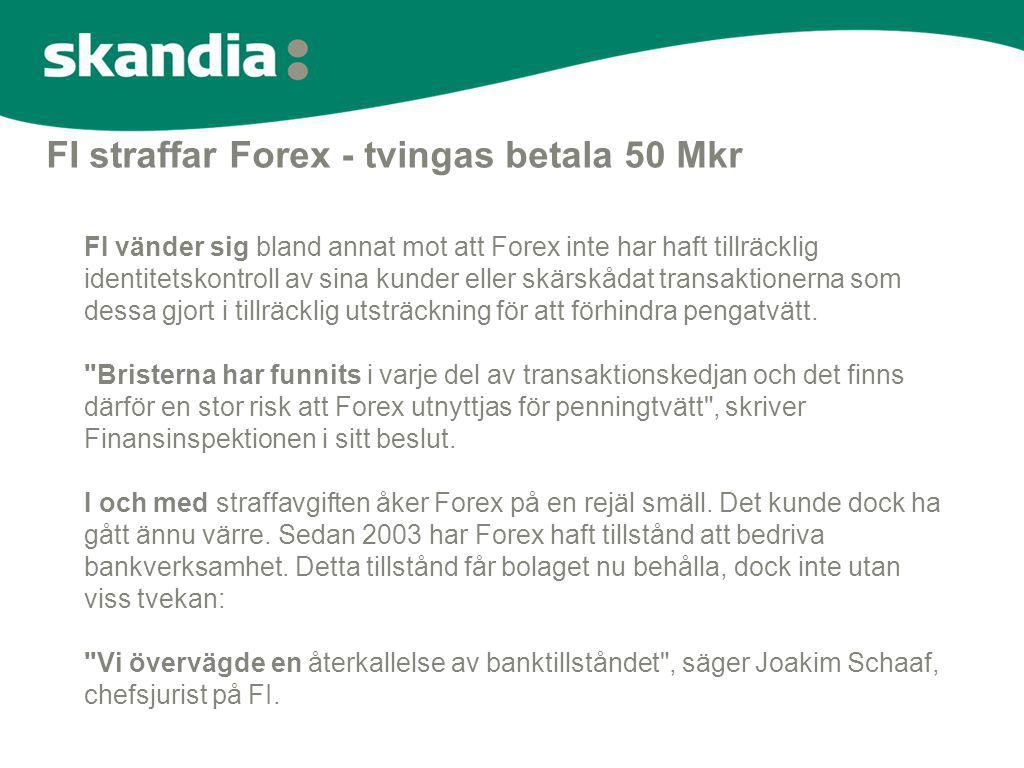 FI straffar Forex - tvingas betala 50 Mkr FI vänder sig bland annat mot att Forex inte har haft tillräcklig identitetskontroll av sina kunder eller sk