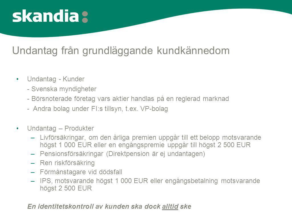 Undantag från grundläggande kundkännedom •Undantag - Kunder - Svenska myndigheter - Börsnoterade företag vars aktier handlas på en reglerad marknad -
