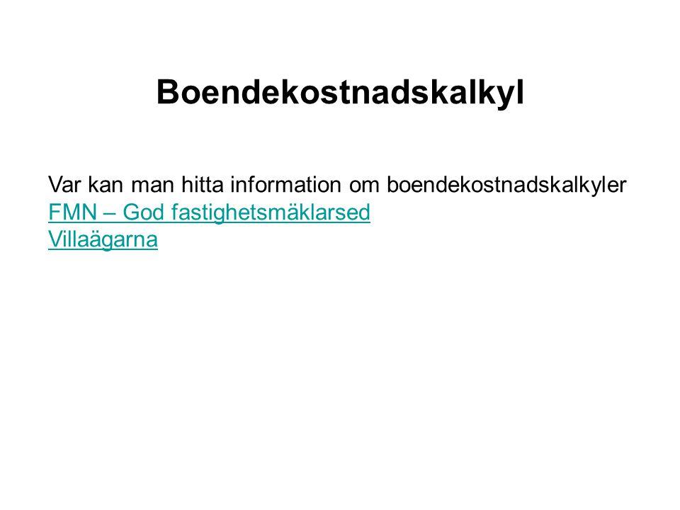 Var kan man hitta information om boendekostnadskalkyler FMN – God fastighetsmäklarsed Villaägarna Boendekostnadskalkyl