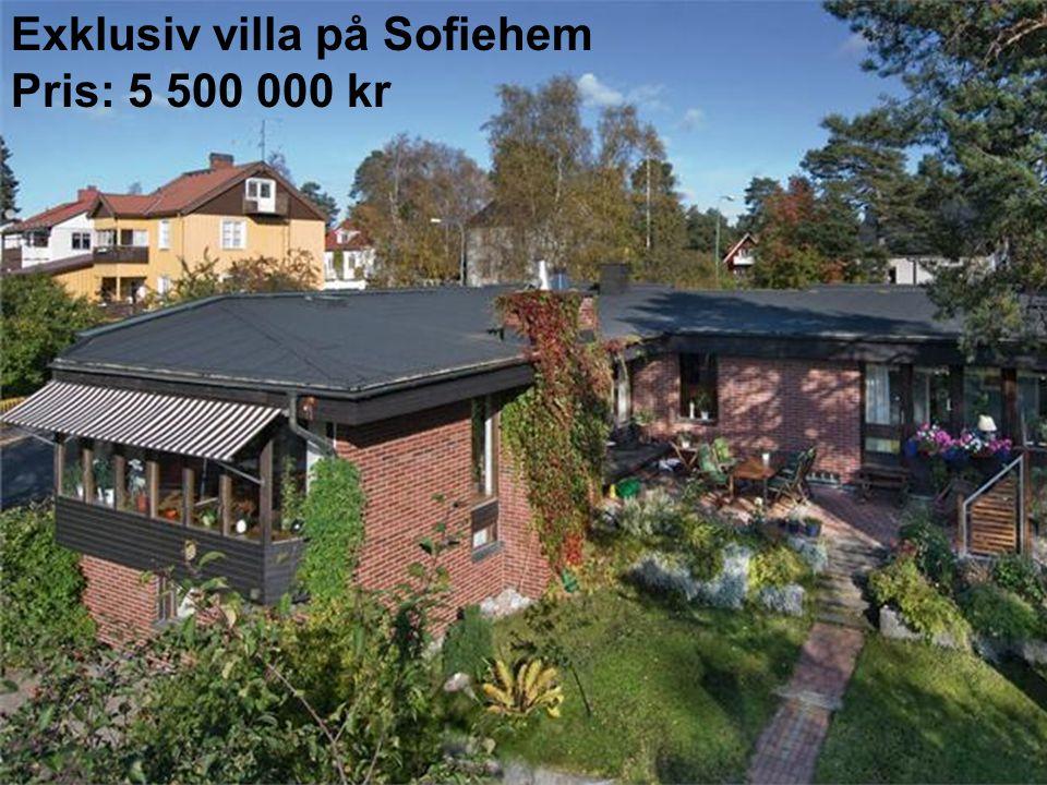 Exklusiv villa på Sofiehem Pris: 5 500 000 kr