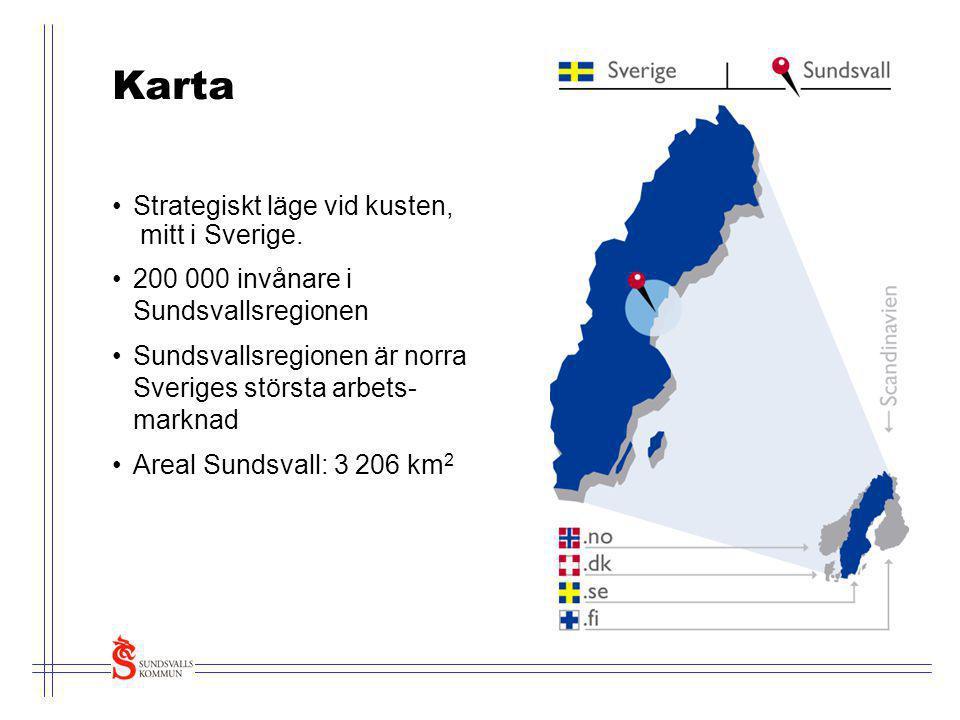 Karta •Strategiskt läge vid kusten, mitt i Sverige. •200 000 invånare i Sundsvallsregionen •Sundsvallsregionen är norra Sveriges största arbets- markn