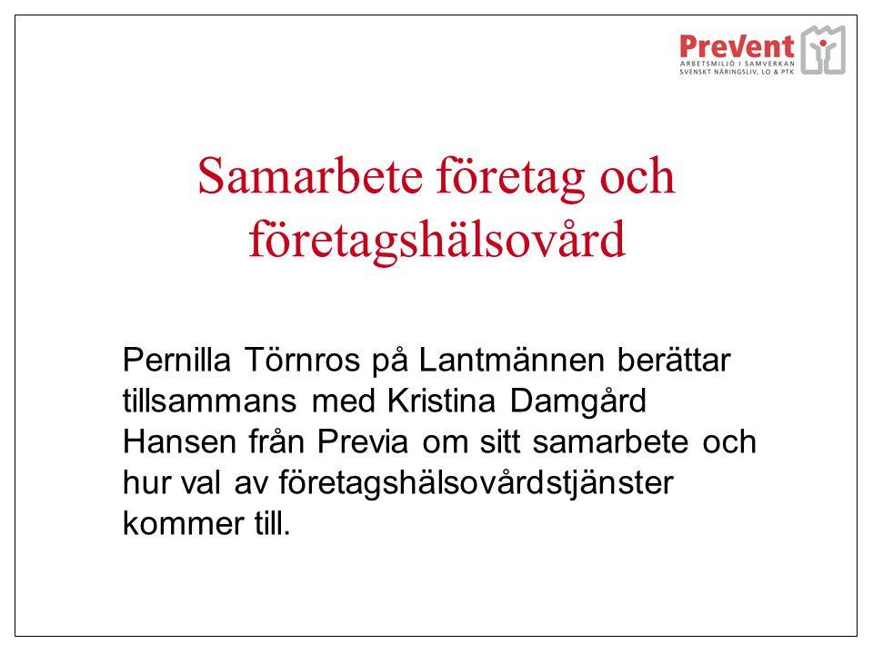 Samarbete företag och företagshälsovård Pernilla Törnros på Lantmännen berättar tillsammans med Kristina Damgård Hansen från Previa om sitt samarbete