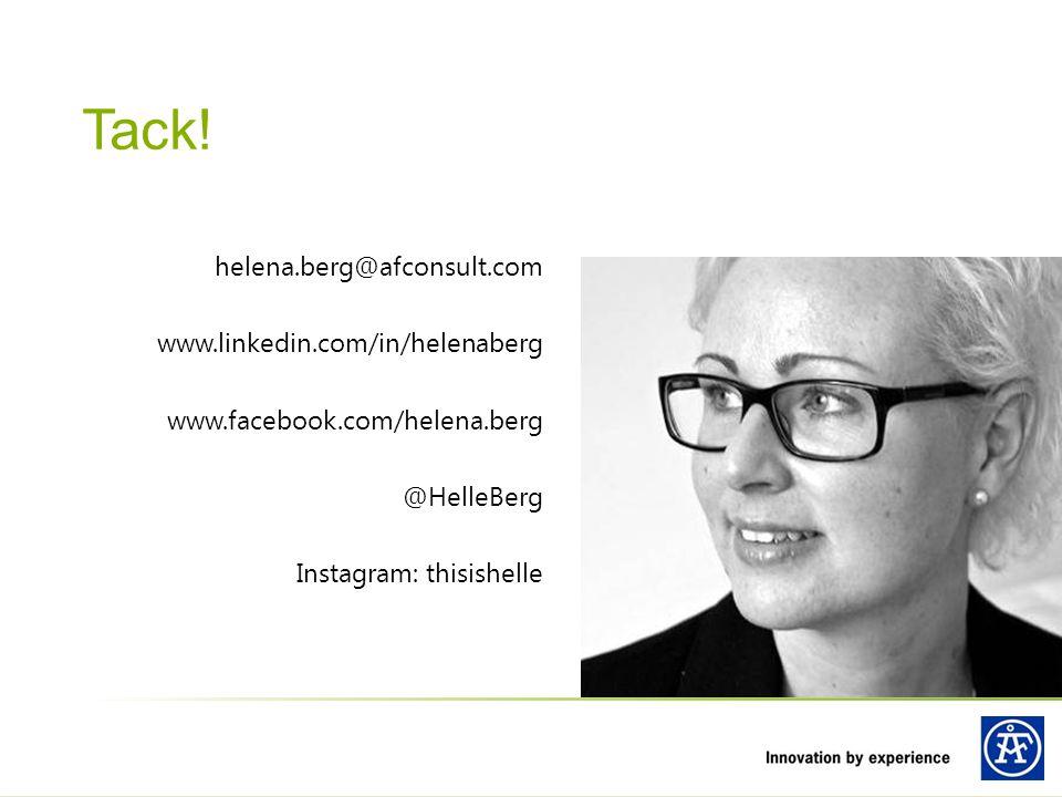 helena.berg@afconsult.com www.linkedin.com/in/helenaberg www.facebook.com/helena.berg @HelleBerg Instagram: thisishelle Tack!