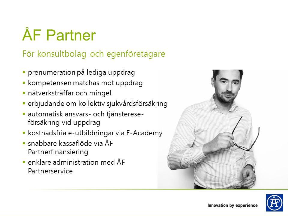 För konsultbolag och egenföretagare ÅF Partner  prenumeration på lediga uppdrag  kompetensen matchas mot uppdrag  nätverksträffar och mingel  erbj
