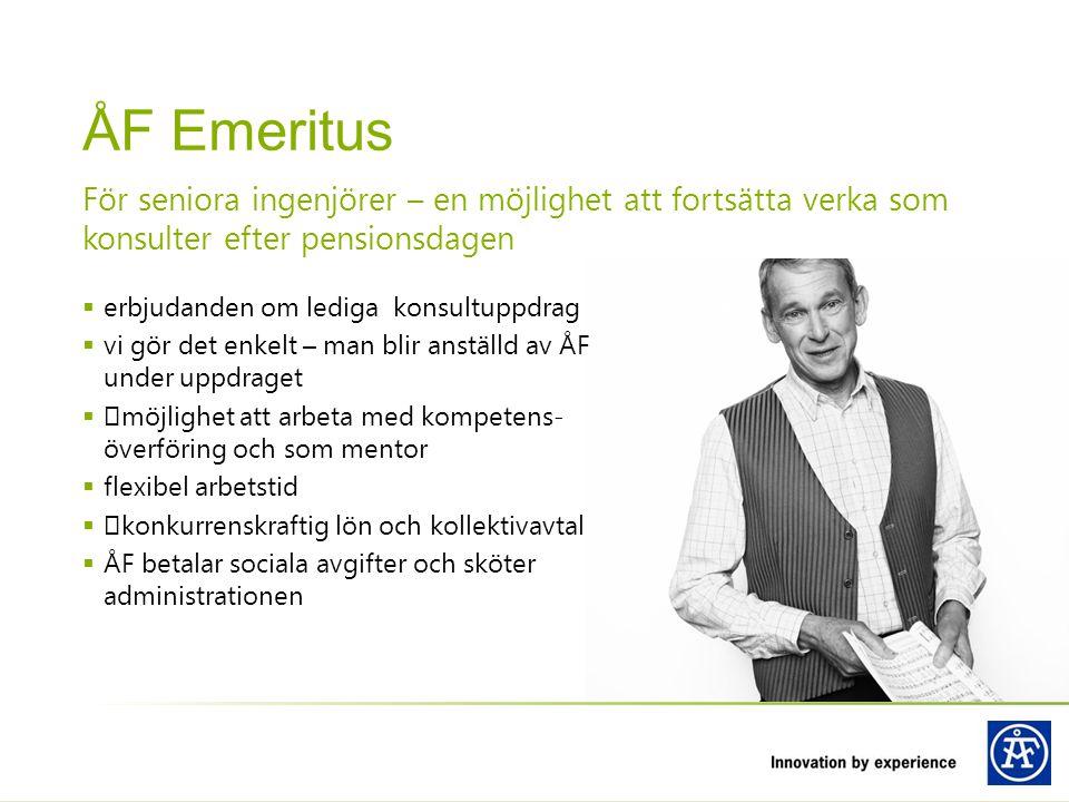 För seniora ingenjörer – en möjlighet att fortsätta verka som konsulter efter pensionsdagen ÅF Emeritus  erbjudanden om lediga konsultuppdrag  vi gö