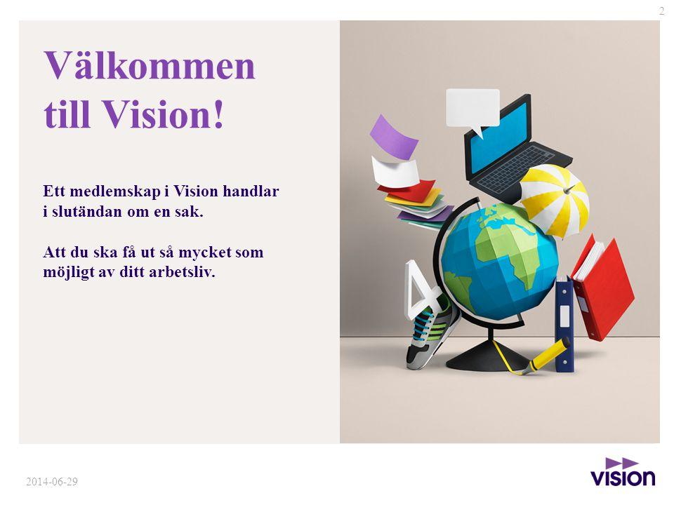 Välkommen till Vision.Ett medlemskap i Vision handlar i slutändan om en sak.