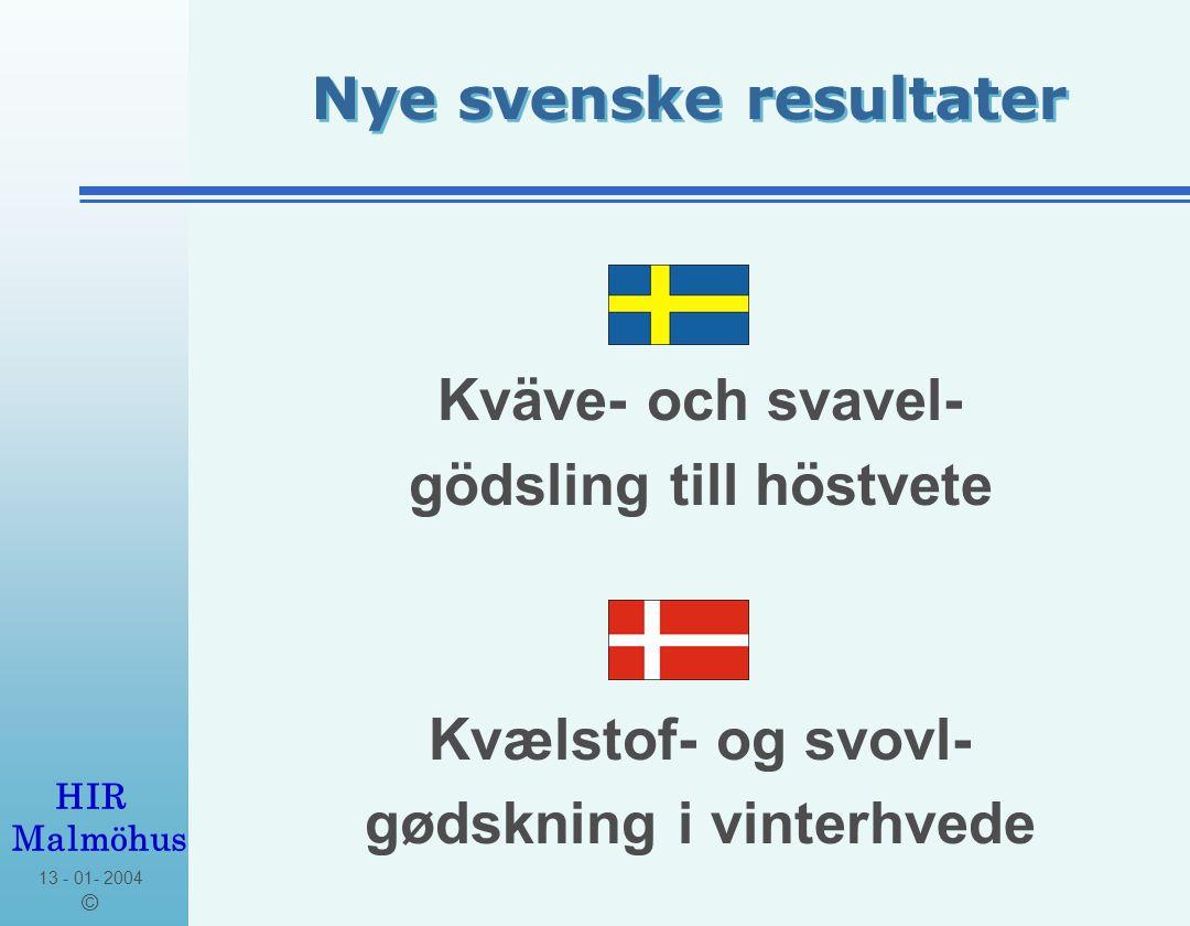 13 - 01- 2004 © HIR Malmöhus Nye svenske resultater Svavel till höstvete