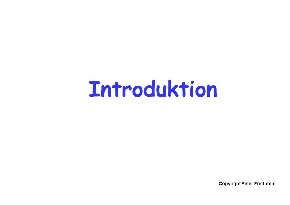 Copyright Peter Fredholm Introduktion