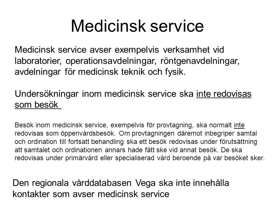 Medicinsk service Medicinsk service avser exempelvis verksamhet vid laboratorier, operationsavdelningar, röntgenavdelningar, avdelningar för medicinsk
