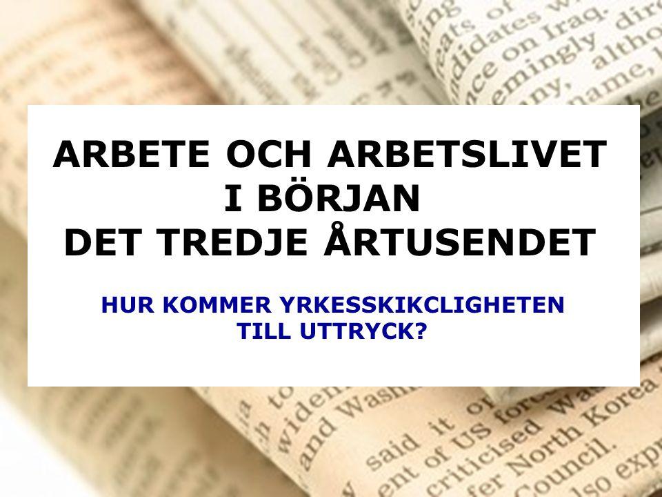 Petri Salo/Åbo Akademi i Vasa 2003 ARBETE OCH ARBETSLIV I BÖRJAN DET TREDJE ÅRTUSENDET Helsingin Sanomat 12.03.2006