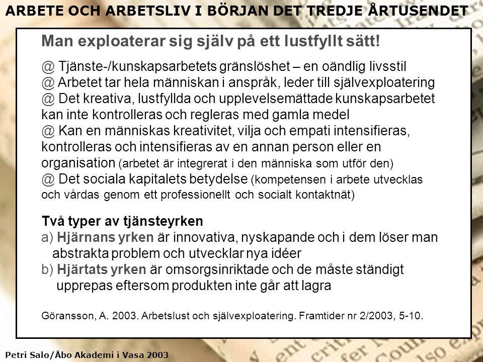 Petri Salo/Åbo Akademi i Vasa 2003 ARBETE OCH ARBETSLIV I BÖRJAN DET TREDJE ÅRTUSENDET Fysisk och social verklighet (brute and social facts) Man explo