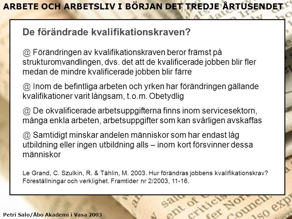 Petri Salo/Åbo Akademi i Vasa 2003 ARBETE OCH ARBETSLIV I BÖRJAN DET TREDJE ÅRTUSENDET Fysisk och social verklighet (brute and social facts) De föränd