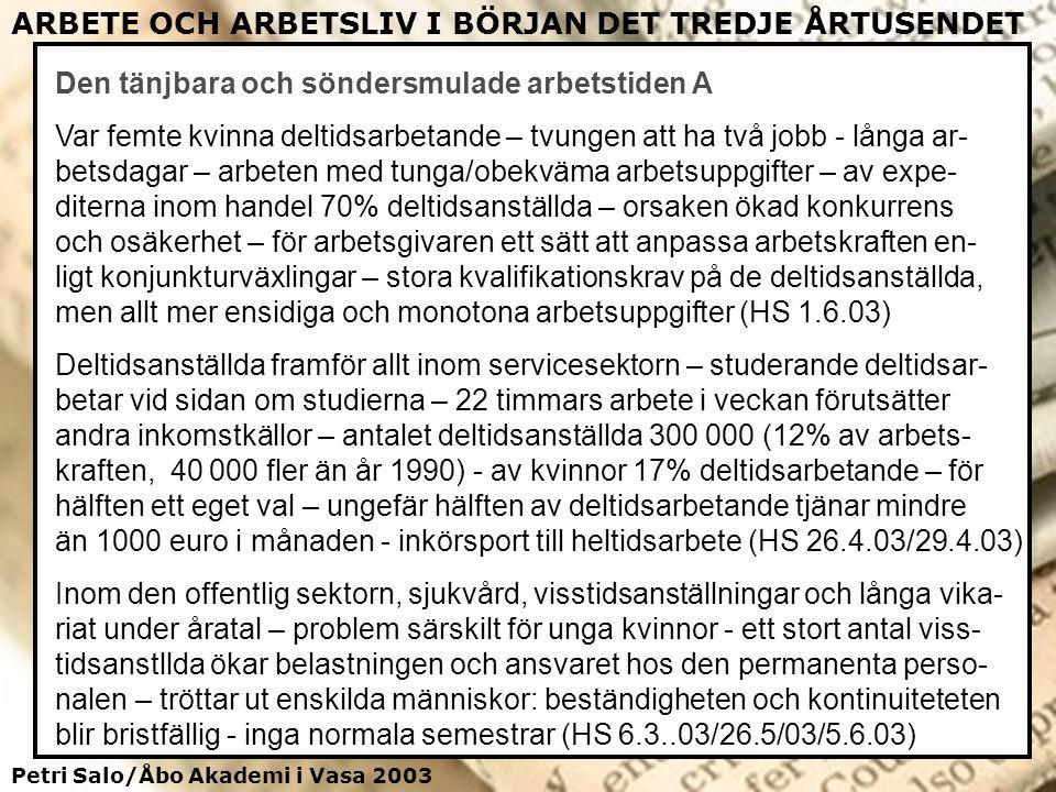 Petri Salo/Åbo Akademi i Vasa 2003 ARBETE OCH ARBETSLIV I BÖRJAN DET TREDJE ÅRTUSENDET Den tänjbara och söndersmulade arbetstiden A Var femte kvinna d