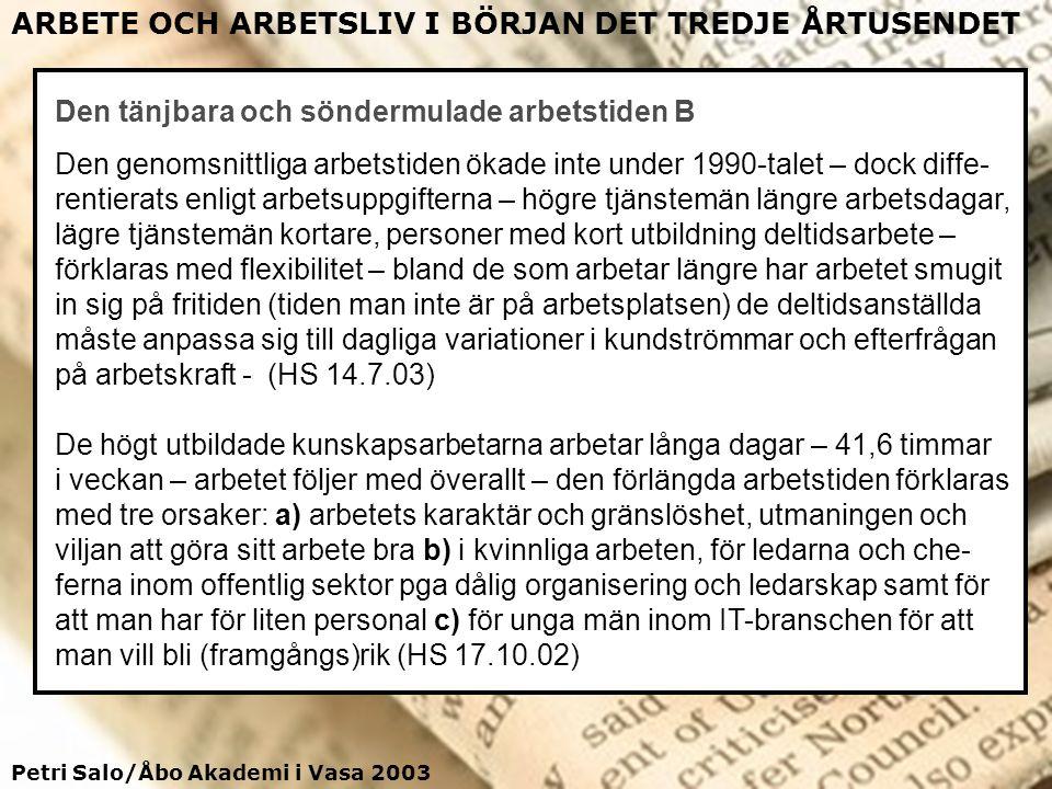 Petri Salo/Åbo Akademi i Vasa 2003 ARBETE OCH ARBETSLIV I BÖRJAN DET TREDJE ÅRTUSENDET Den tänjbara och söndermulade arbetstiden B Den genomsnittliga