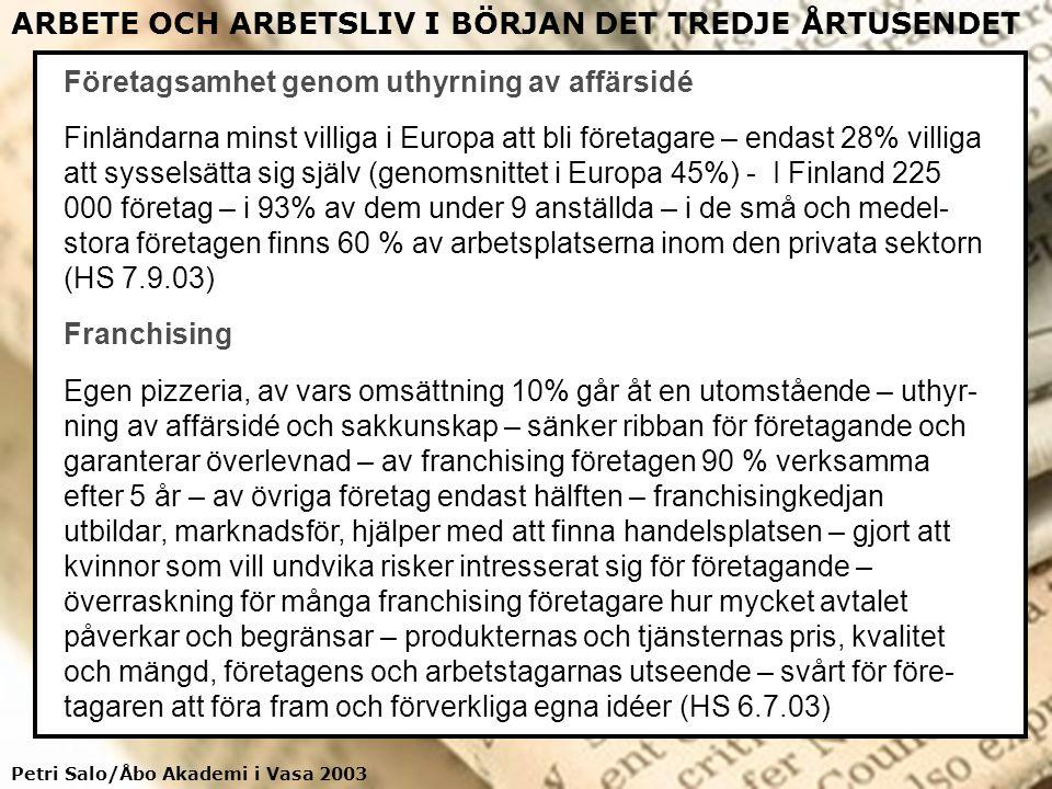 ARBETE OCH ARBETSLIV I BÖRJAN DET TREDJE ÅRTUSENDET Företagsamhet genom uthyrning av affärsidé Finländarna minst villiga i Europa att bli företagare –