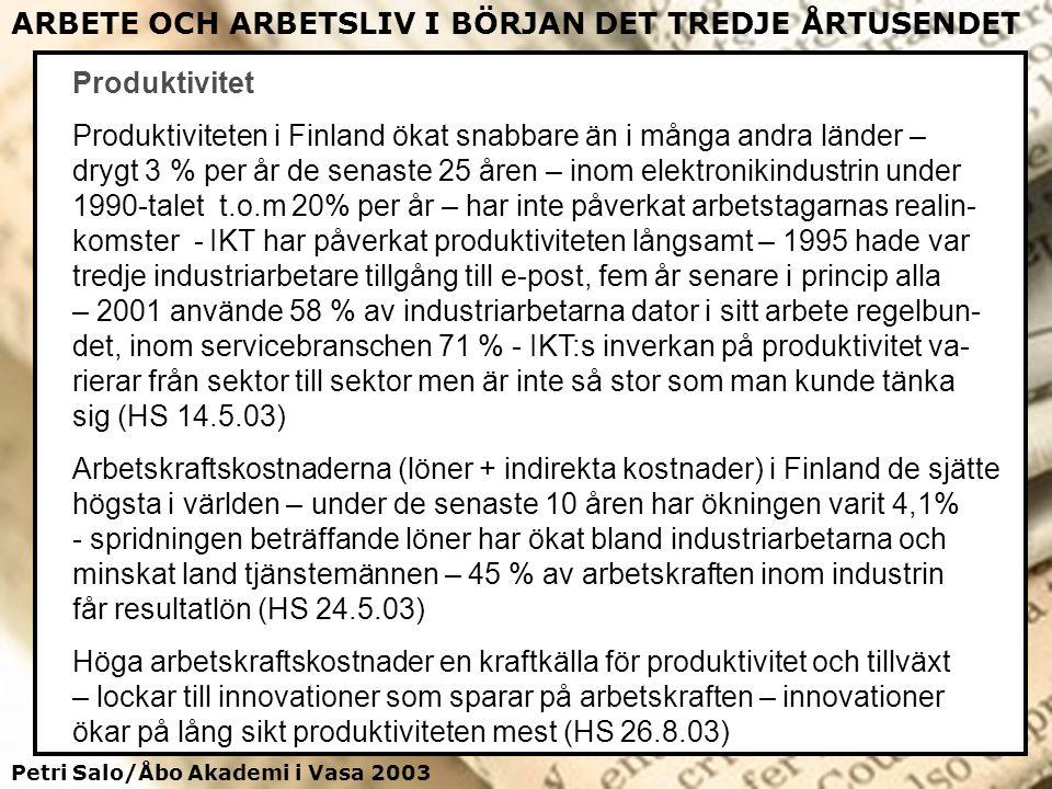 Petri Salo/Åbo Akademi i Vasa 2003 ARBETE OCH ARBETSLIV I BÖRJAN DET TREDJE ÅRTUSENDET Produktivitet Produktiviteten i Finland ökat snabbare än i mång